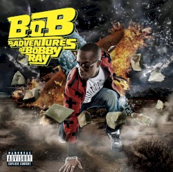 B.o.B Presents: The Adventures of Bobby Ray Cover