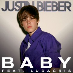 Baby by Justin Bieber  feat.   Ludacris