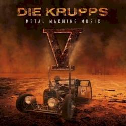 Die Krupps - Road Rage Warrior